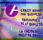 We are crazy about our business